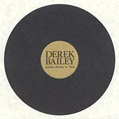 Play & Download Guitar, Drums 'n' Bass by Derek Bailey | Napster