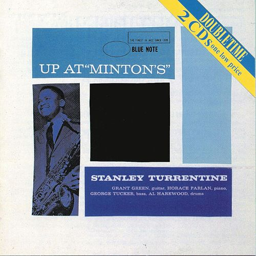 Play & Download Up At Minton's by Stanley Turrentine | Napster