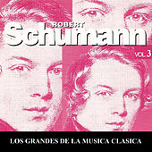 Los Grandes de la Musica Clasica - Robert Schumann Vol. 3 by Various Artists
