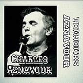 Play & Download Charles Aznavour-Toujours Aznavour by Charles Aznavour | Napster