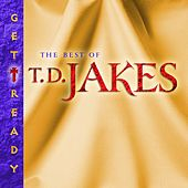 Get Ready: The Best of T.D. Jakes by T.D. Jakes
