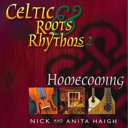 Celtic Roots & Rhythms 2: Homecoming by Nick