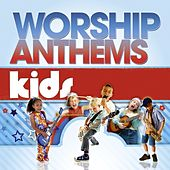 Play & Download Worship Anthems Kids by Various Artists | Napster