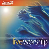 Play & Download Live Worship by Spring Harvest | Napster