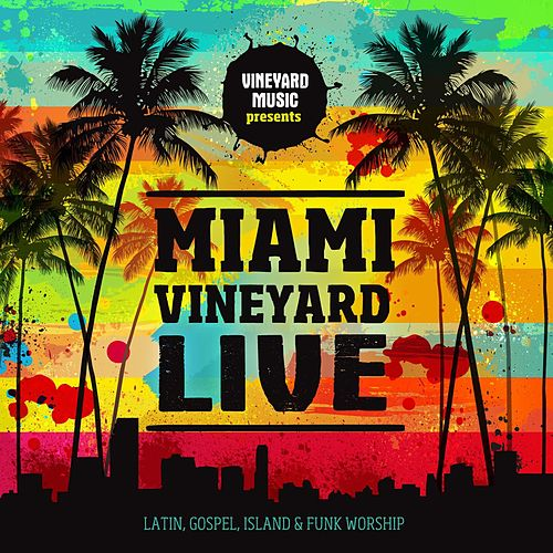 Miami Vineyard by Vineyard Music (1)