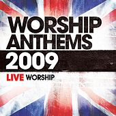 Worship Anthems 2009 by Various Artists