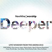 Play & Download Deeper: Live Worship from the Arena 2013 by The New Wine | Napster