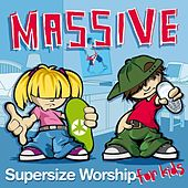 Play & Download Massive: Supersize Worship for Kids by Various Artists | Napster