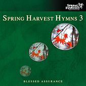 Spring Harvest Hymns, Vol. 3: Blessed Assurance by Various Artists