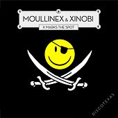 Play & Download X Marks The Spot by Moullinex | Napster