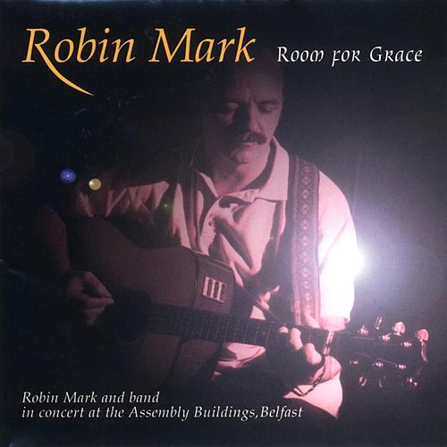 Play & Download Room for Grace by Robin Mark | Napster