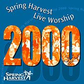 Play & Download Live Worship 2000 by Spring Harvest | Napster