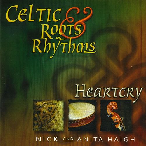 Play & Download Celtic Roots & Rhythms: Heartcry by Nick | Napster
