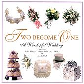 Two Become One: A Worshipful Wedding by Various Artists