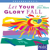 Play & Download Let Your Glory Fall by Don Moen | Napster