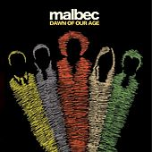 Play & Download Dawn Of Our Age by Malbec | Napster
