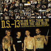 Play & Download No One Will Thank You When You Are Dead... by DS-13 | Napster