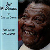 At Cafe Des Copains by Jay McShann