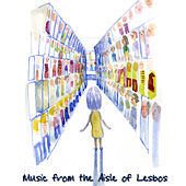 Play & Download Music from the Aisle of Lesbos by Various Artists | Napster