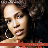 Play & Download Let's Stay Together by Michelle Williams | Napster