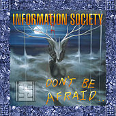 Play & Download Don't Be Afraid by Information Society | Napster