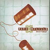 Play & Download Talk Is Cheap by Dave Melillo | Napster