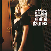Play & Download Effets Secondaires by Emma Daumas | Napster