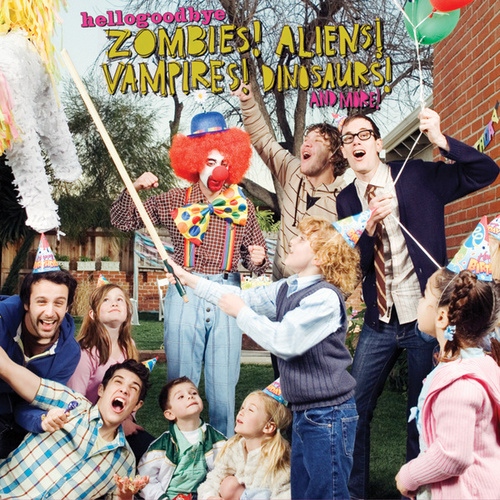 Zombies! Aliens! Vampires! Dinosaurs! And More! by Hellogoodbye