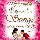 Unforgettable Bollywood Love Songs  Vol 5 by Various Artists