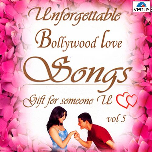 Play & Download Unforgettable Bollywood Love Songs  Vol 5 by Various Artists | Napster