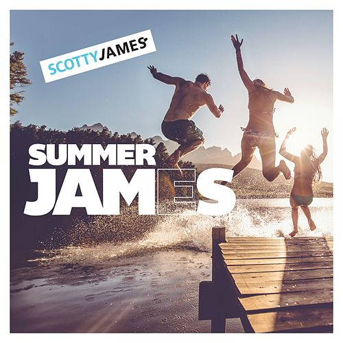 Play & Download Summer Jams - EP by Scotty James | Napster