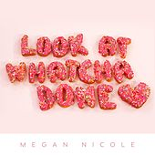 Look at Whatcha Done by Megan Nicole