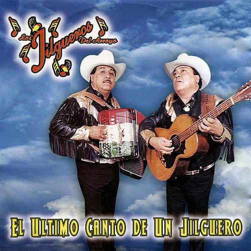 Play & Download El Ultimo Canto de un Jilguero by Los Jilgueros Del Arroyo | Napster