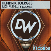 Big Fun (feat. Ty Bulmer) by Hendrik Joerges