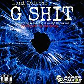 G Sh*t (feat. Versace Villin & Obnoxius) - Single by Luni Coleone