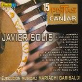 Play & Download 15 Pistas para Cantar Como - Sing Along: Javier Solis by Mariachi Garibaldi | Napster