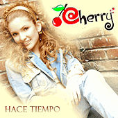 Play & Download Hace Tiempo by Cherry | Napster