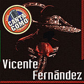 Play & Download Canta Como - Sing Along: Vicente Fernández by Mariachi Garibaldi | Napster