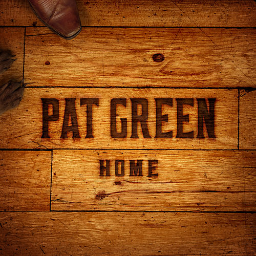 Play & Download Home by Pat Green | Napster