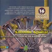 Play & Download 16 Pistas para Canta Como - Sing Along: Antonio Aguilar, Vol. 2 by Mariachi Garibaldi | Napster