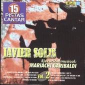 15 Pistas para Canta Como - Sing Along: Javier Solis, Vol. 2 by Mariachi Garibaldi