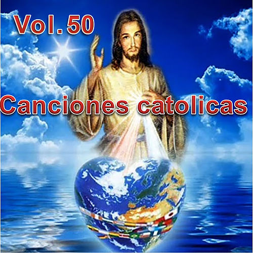 Play & Download Canciones Catolicas, Vol. 50 by Los Cantantes Catolicos | Napster