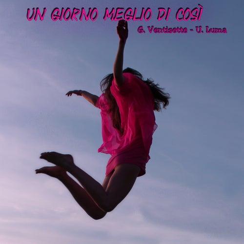 Play & Download Un giorno meglio di così by Giulia Ventisette | Napster