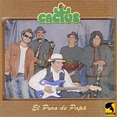 Play & Download El Puro de Papá by Cactus | Napster