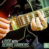 Play & Download A Ride with Ronnie Hawkins by Ronnie Hawkins | Napster