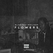 Play & Download Flowers - Single by Glasses Malone | Napster