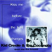 Kiss Me Before the Light Changes by Kid Creole & the Coconuts