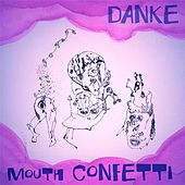 Mouth Confetti by Danke