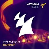 Output by Tim Mason