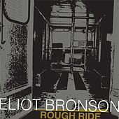 Play & Download Rough Ride - Single by Eliot Bronson | Napster